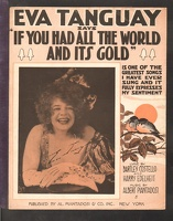 1916 If You Had All The World And Its Gold Eva Tanguay Bartley Costello Herry Edelheit Albert Piantadosi