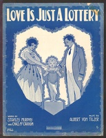 1916 Love Is Just A Lottery Stanley Murphy Chas McCarron Albert Von Tilzer