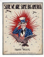 1917 Sure We Are Some Big America E H Pfeiffer Harry Wolfe Harrisburg PA