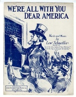 1917 We're All With You Dear America Lew Schaeffer
