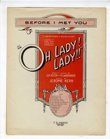 1918 Before I Met You from Oh Lady Lady Guy Bolton P G Wodehouse Jerome Kern