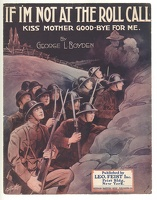 1918 If I'm Not At The Roll Call Kiss Mother Good-Bye For Me George L Boyden