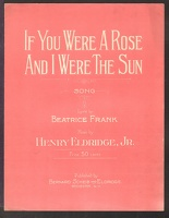 1918 If You Were A Rose And I Were The Sun Beatrice Frank Henry Eldridge Jr Rochester NY