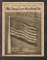 1918 Old Glory Goes Marching On Paul B Armsrong F Henri Klickmann