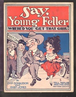 1918 Say Young Feller Where'd You Get That Girl Chip Donaldson Isham Jones