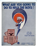 1918 What Are You Going To Do To Help The Boys E E W Gus Kahn Egbert Van Alstyne