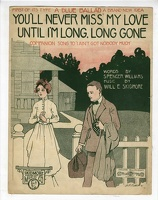 1918 You'll Never Miss My Love Until I'm Long Long Gone Jo Fischer Spencer Williams Will E Skidmore
