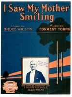 1919 I Saw My Mother Smiling Ollie Adams Bruce Wilson Forrest Young